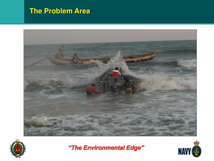 The Problem Area