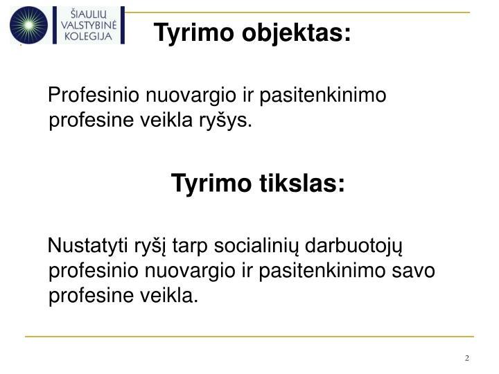 Tyrimo objektas: