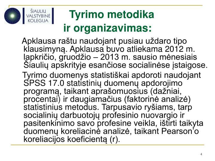 Tyrimo metodika ir organizavimas: