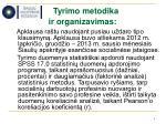 tyrimo metodika ir organizavimas