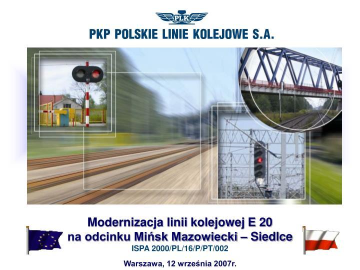 modernizacja linii kolejowej e 20 na odcinku mi sk mazowiecki siedlce ispa 2000 pl 16 p pt 002