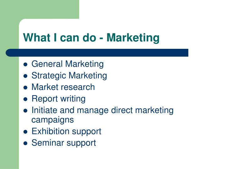 What I can do - Marketing