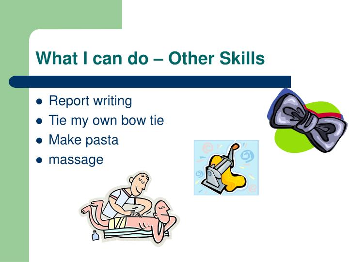 What I can do – Other Skills