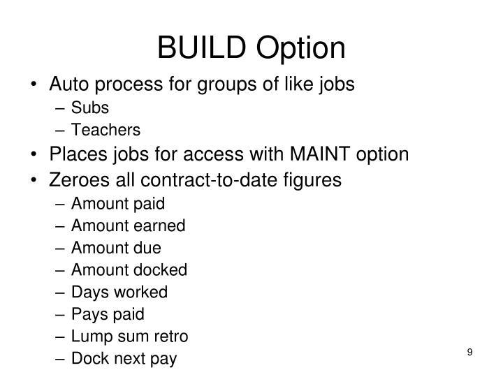 BUILD Option
