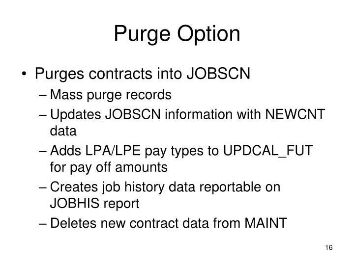 Purge Option