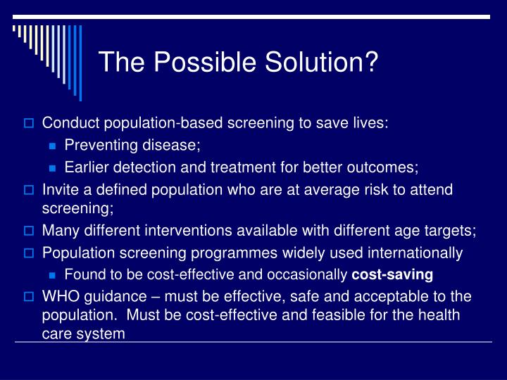 Conduct population-based screening to save lives: