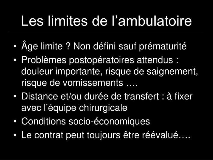 Les limites de l'ambulatoire