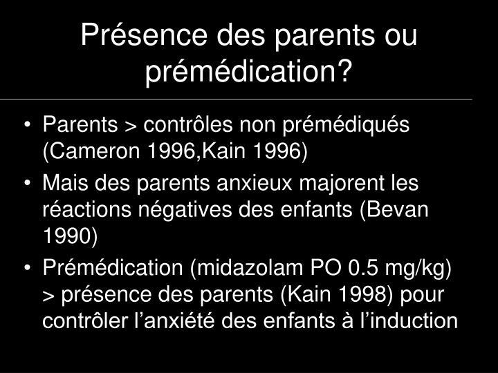 Présence des parents ou prémédication?