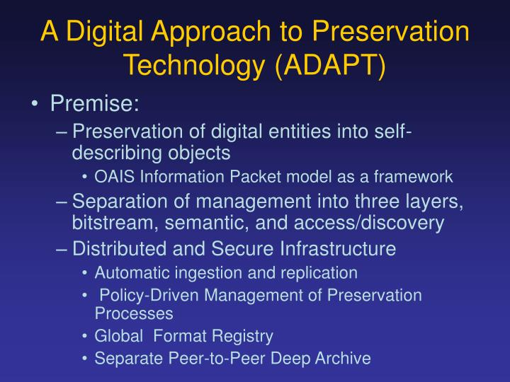 A Digital Approach to Preservation Technology (ADAPT)