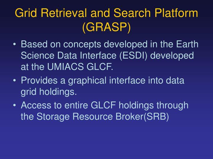 Grid Retrieval and Search Platform (GRASP)