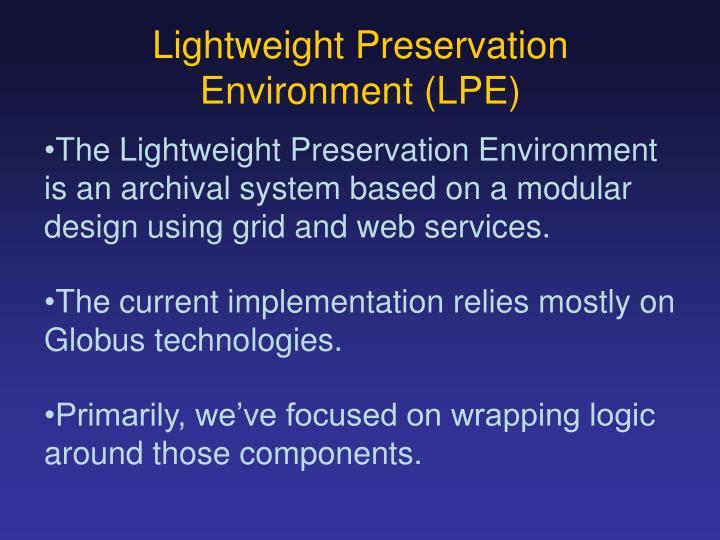 Lightweight Preservation Environment (LPE)