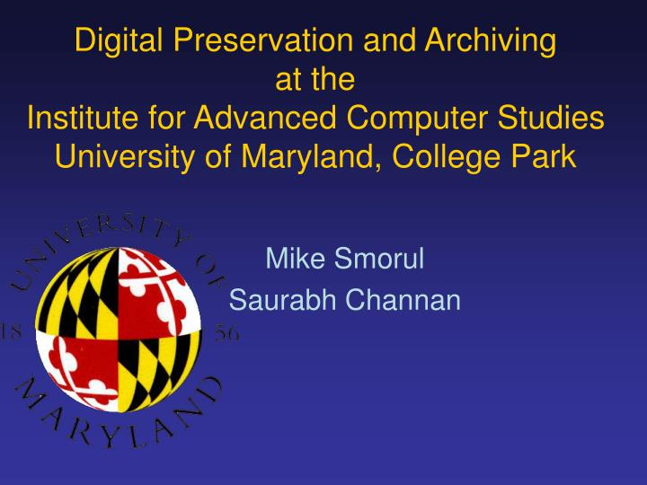 Digital Preservation and Archiving