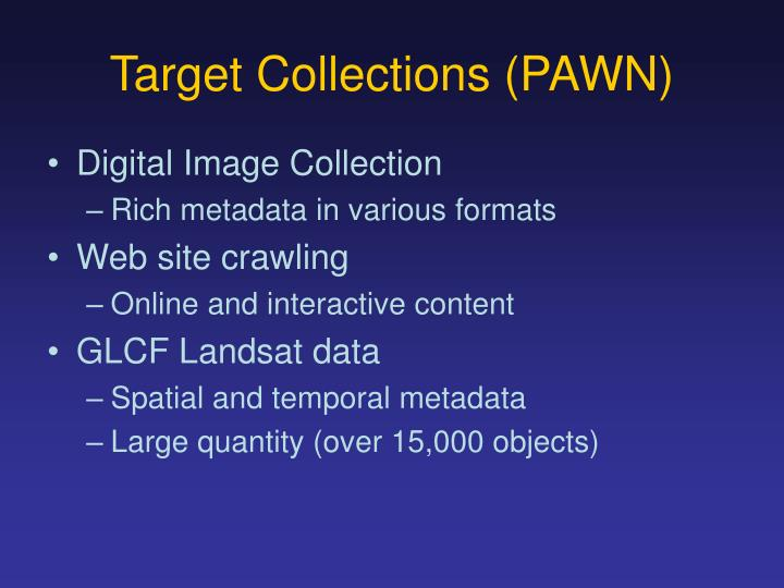 Target Collections (PAWN)