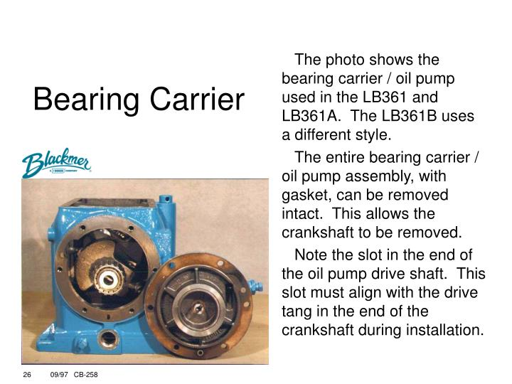 The photo shows the bearing carrier / oil pump used in the LB361 and LB361A.  The LB361B uses a different style.
