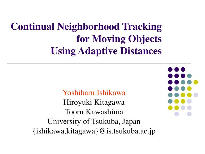 continual neighborhood tracking for moving objects