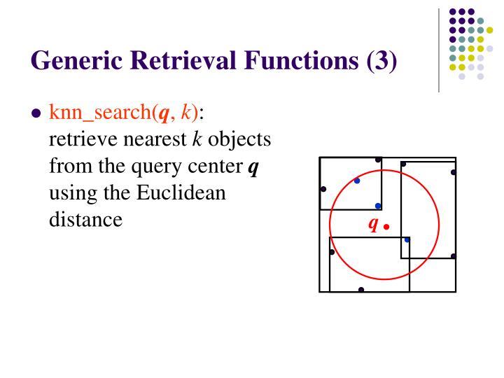Generic Retrieval Functions (3)