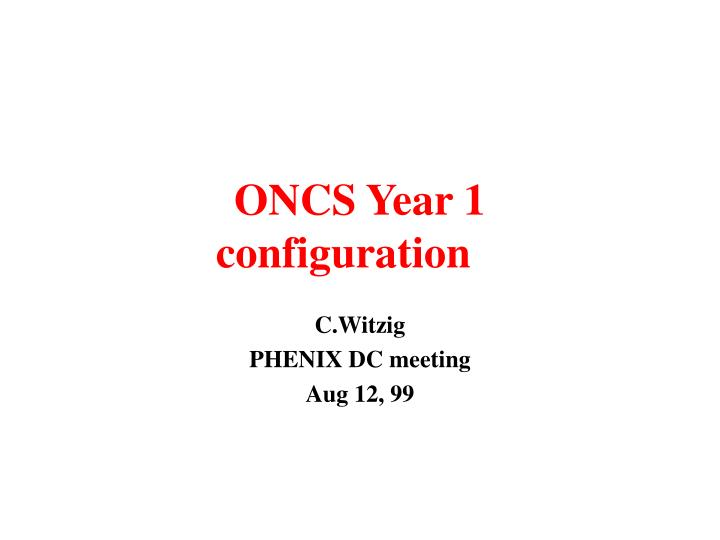 Oncs year 1 configuration