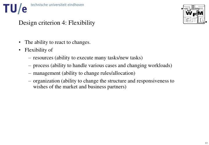 Design criterion 4: Flexibility