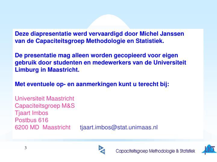 Deze diapresentatie werd vervaardigd door Michel Janssen