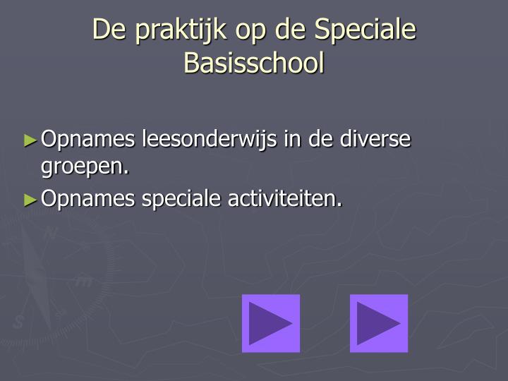 De praktijk op de Speciale Basisschool