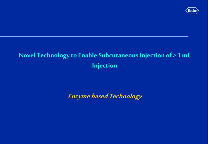Novel Technology to Enable Subcutaneous Injection of > 1 mL Injection