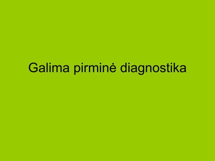 Galima pirminė diagnostika