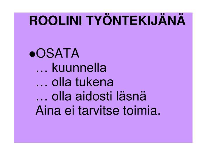ROOLINI TYÖNTEKIJÄNÄ