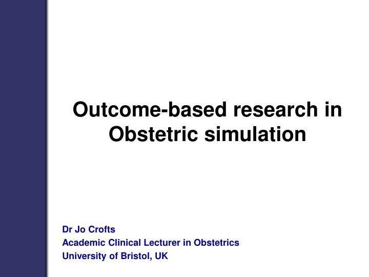 outcome based research in obstetric simulation