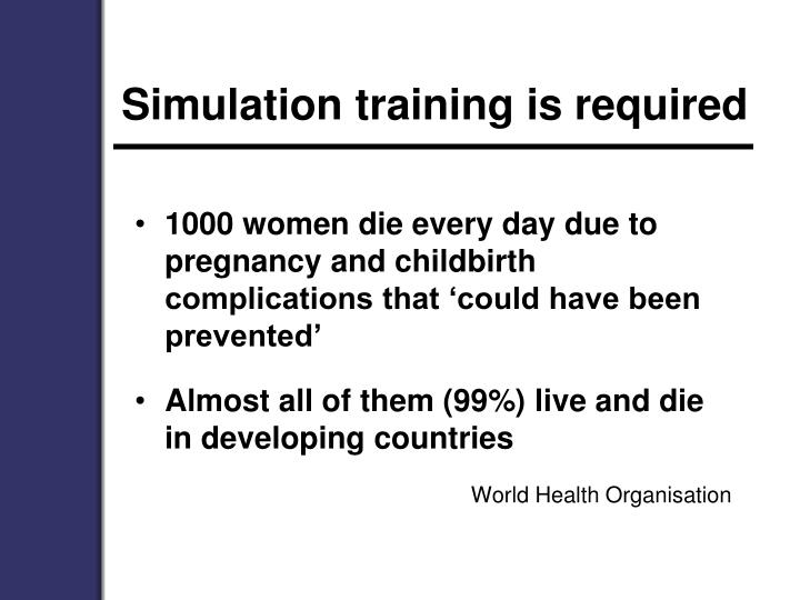 Simulation training is required