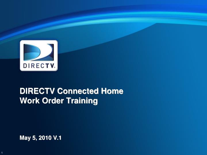 directv connected home work order training may 5 2010 v 1