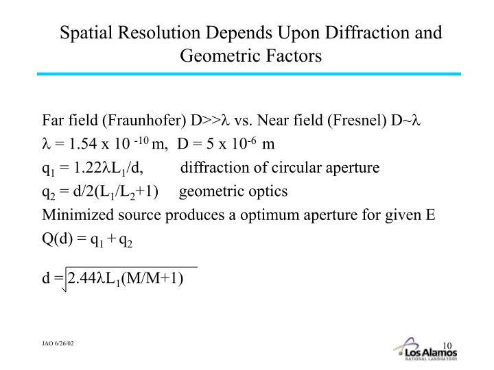 Spatial Resolution Depends Upon Diffraction and Geometric Factors