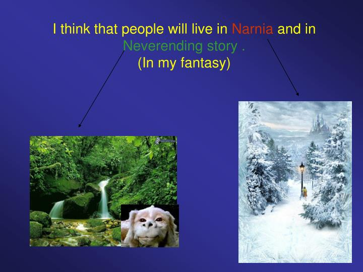 I think that people will live in