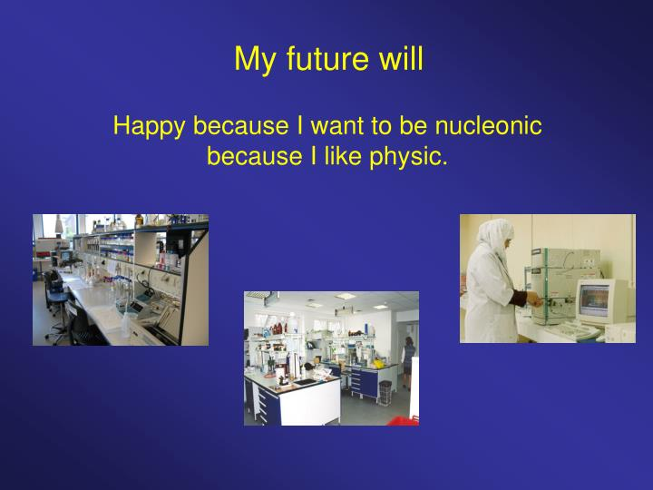 My future will