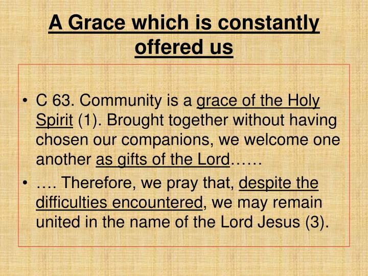 A Grace which is constantly offered us