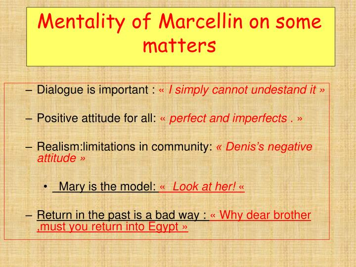 Mentality of Marcellin on some matters