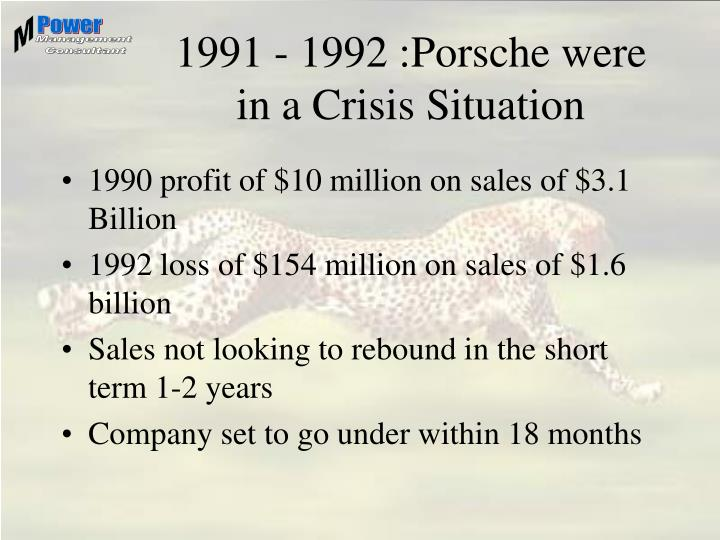 1991 - 1992 :Porsche were in a Crisis Situation