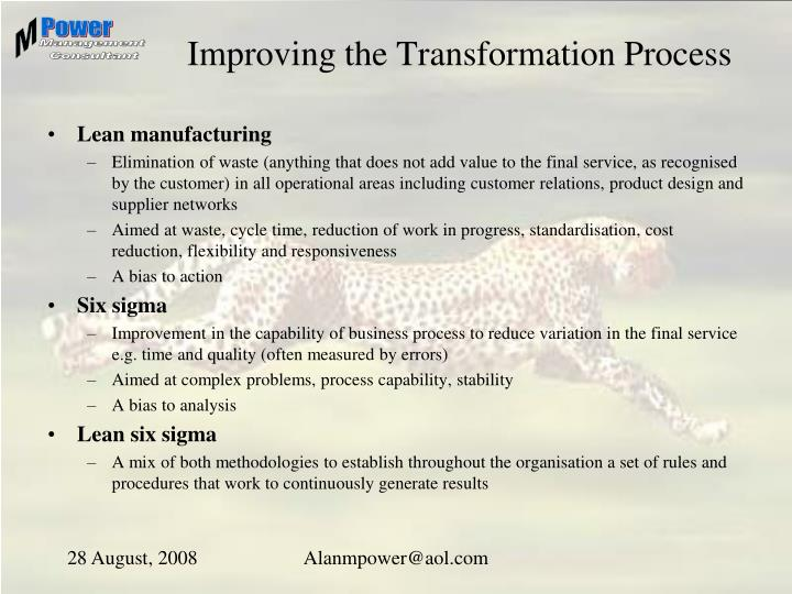 Improving the Transformation Process