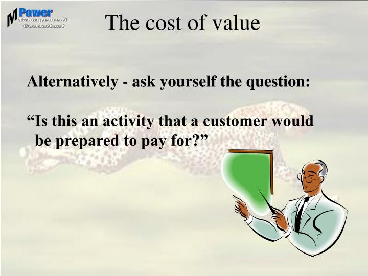 The cost of value