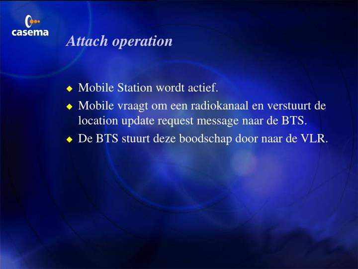 Attach operation