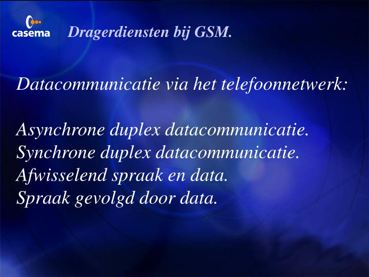 Dragerdiensten bij GSM.