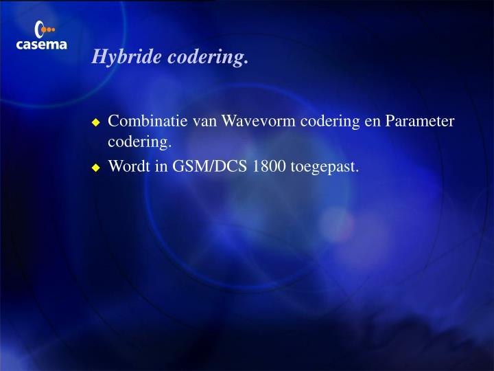 Hybride codering.