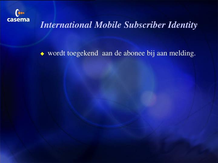 International Mobile Subscriber Identity