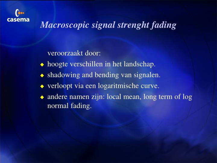 Macroscopic signal strenght fading