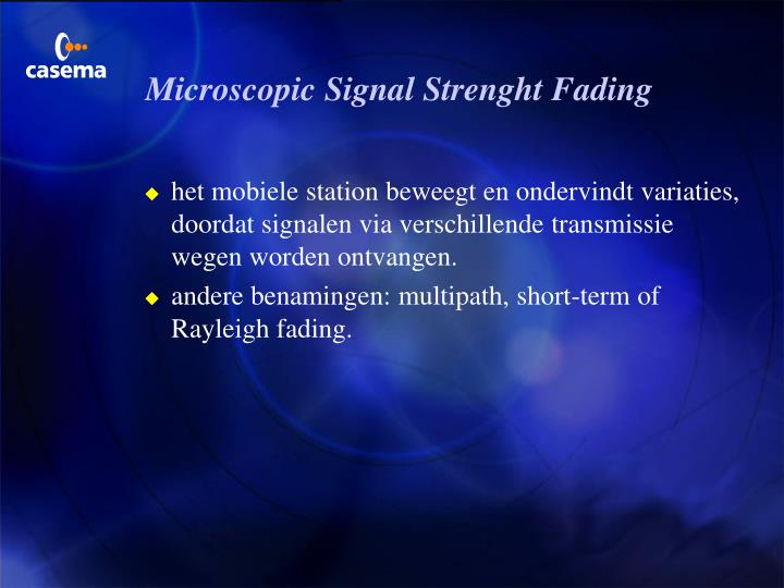 Microscopic Signal Strenght Fading