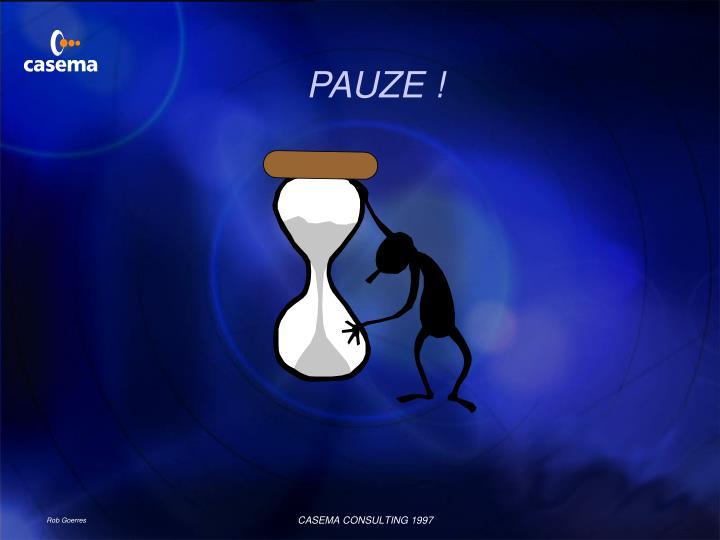 PAUZE !