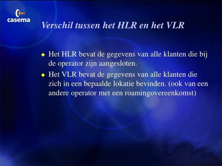 Verschil tussen het HLR en het VLR
