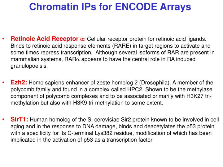 Chromatin IPs for ENCODE Arrays