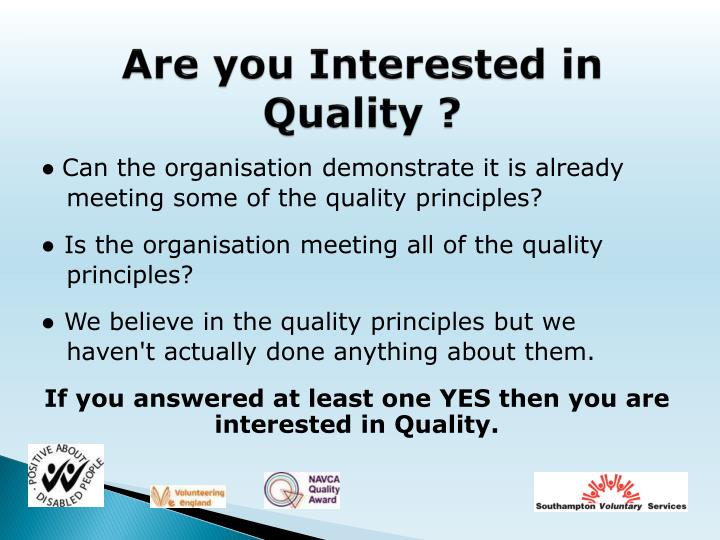 Are you Interested in Quality ?