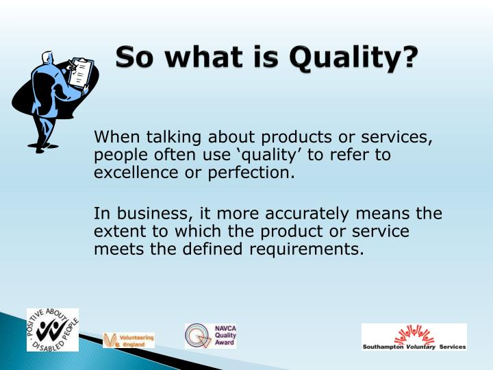 So what is Quality?