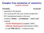 examples from metabolism of xenobiotics b polar alcohols